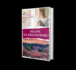 miłość na wrzosowisku anna łajkowska